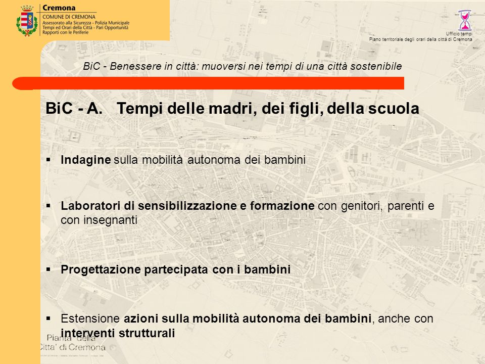 BiC - Benessere in città: muoversi nei tempi di una città sostenibile BiC - A.
