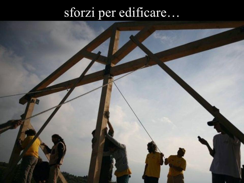 sforzi per edificare…