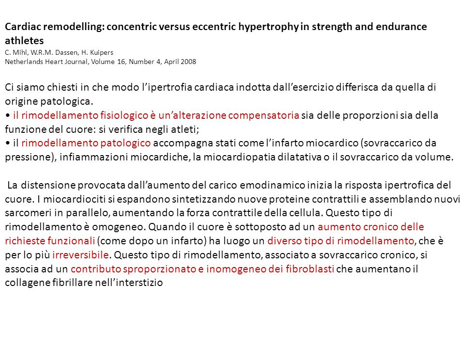 Cardiac remodelling: concentric versus eccentric hypertrophy in strength and endurance athletes C. Mihl, W.R.M. Dassen, H. Kuipers Netherlands Heart J
