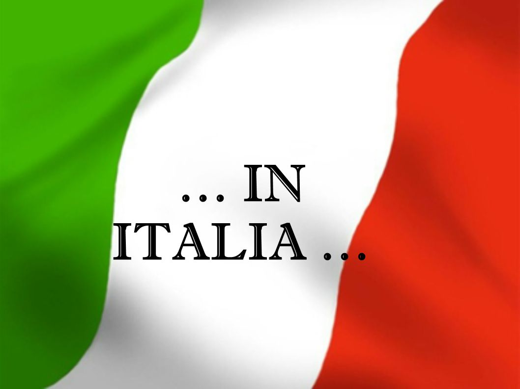 … IN ITALIA …
