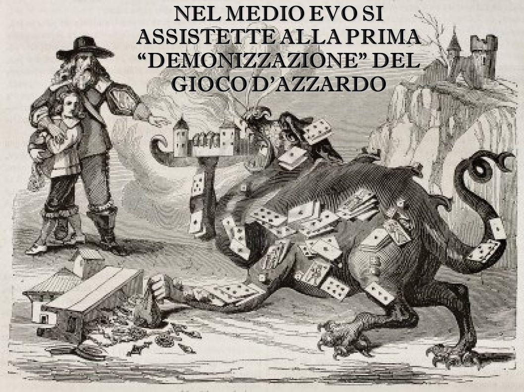 """NEL MEDIO EVO SI ASSISTETTE ALLA PRIMA """"DEMONIZZAZIONE"""" DEL GIOCO D'AZZARDO"""