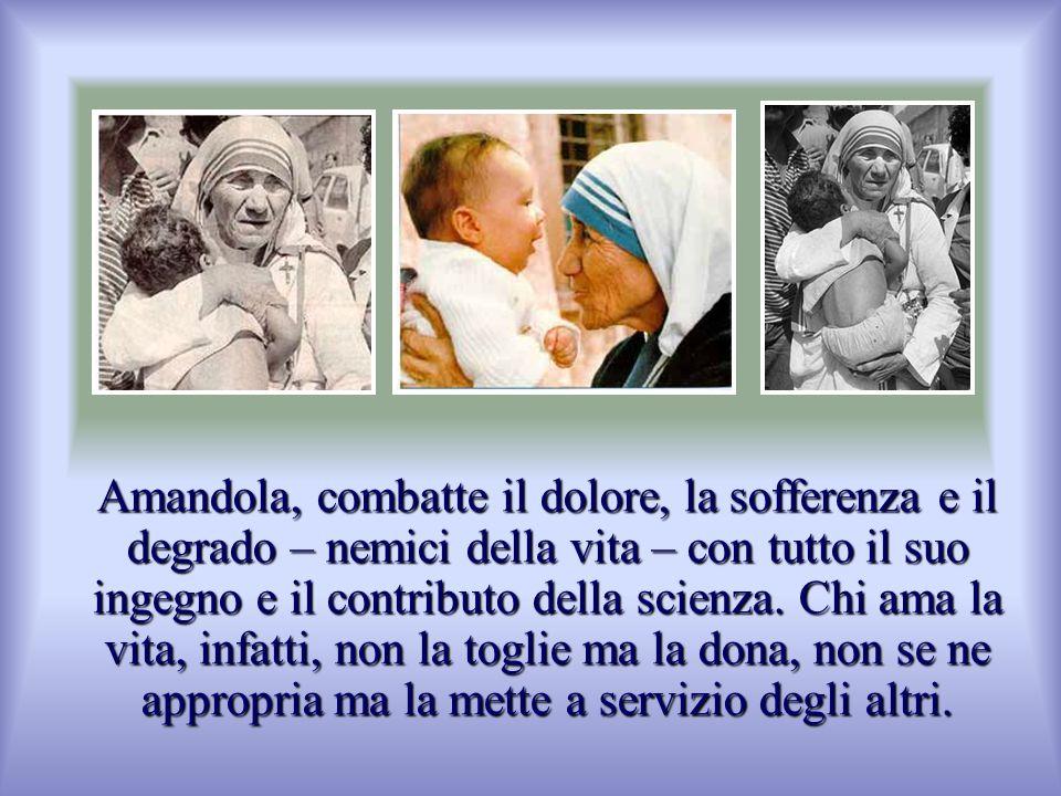 Amare la vita significa anche non negarla ad alcuno, neppure al più piccolo e indifeso nascituro, tanto meno quando presenta gravi disabilità.