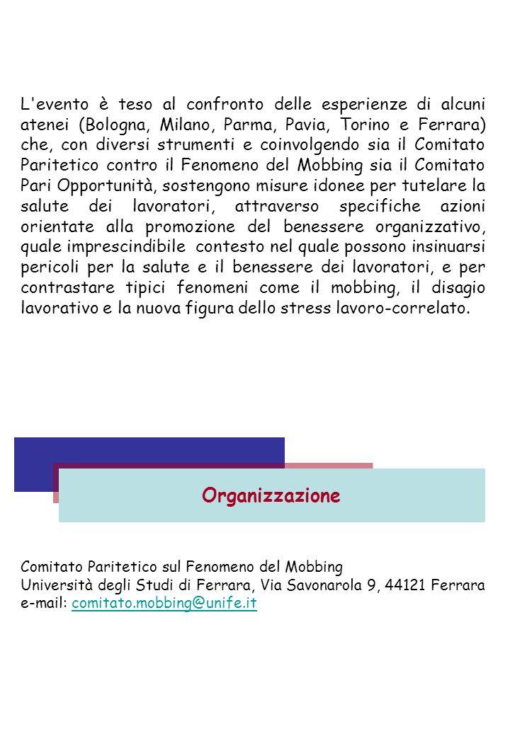 Comitato Paritetico sul Fenomeno del Mobbing Università degli Studi di Ferrara, Via Savonarola 9, 44121 Ferrara e-mail: comitato.mobbing@unife.itcomit