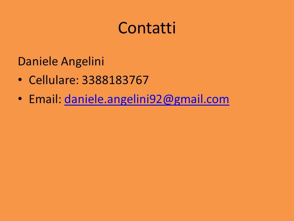 Contatti Daniele Angelini Cellulare: 3388183767 Email: daniele.angelini92@gmail.comdaniele.angelini92@gmail.com