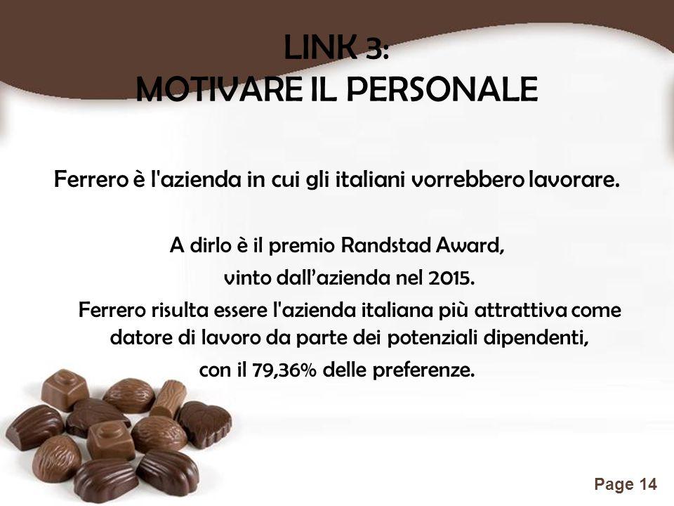 Free Powerpoint Templates Page 14 LINK 3: MOTIVARE IL PERSONALE Ferrero è l'azienda in cui gli italiani vorrebbero lavorare. A dirlo è il premio Rands