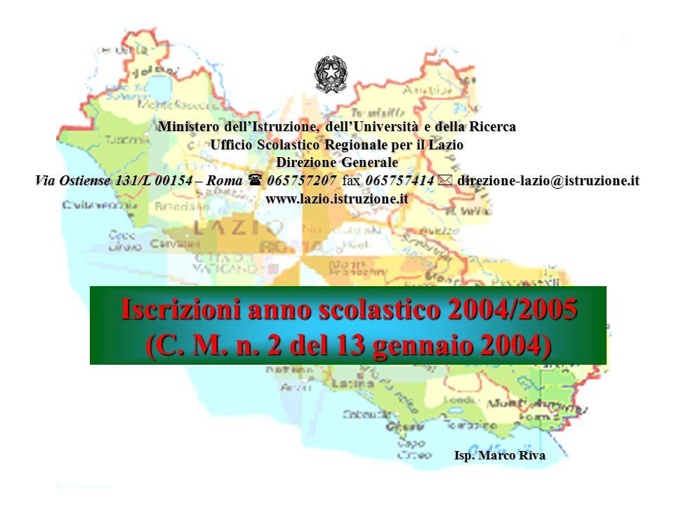 Isp. Marco Riva Ministero dell'Istruzione, dell'Università e della Ricerca Ufficio Scolastico Regionale per il Lazio Direzione Generale Via Ostiense 1
