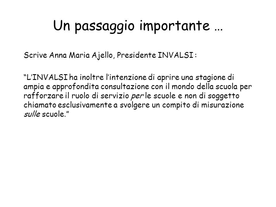 """Un passaggio importante … Scrive Anna Maria Ajello, Presidente INVALSI : """"L'INVALSI ha inoltre l'intenzione di aprire una stagione di ampia e approfon"""