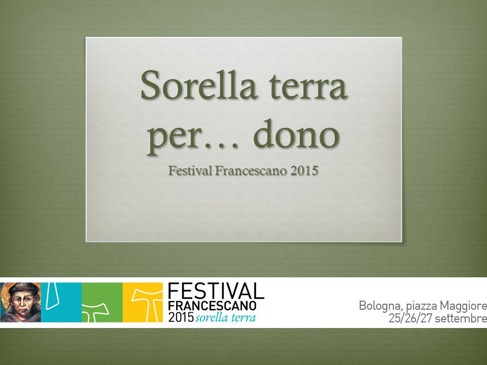 Da spettatori…  Da Reggio Emilia a Rimini  Lo stand FVS  L'assemblea di inizio anno fraterno OFS e Gi.Fra.