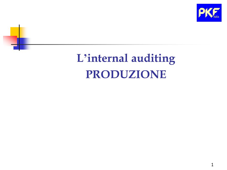 1 L ' internal auditing PRODUZIONE