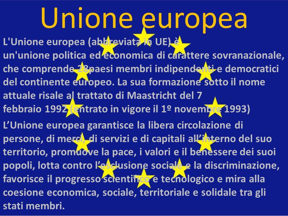 Unione europea L'Unione europea (abbreviata in UE) è un'unione politica ed economica di carattere sovranazionale, che comprende 28paesi membri indipen