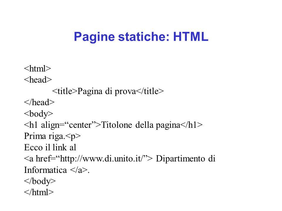 Pagine statiche: HTML Pagina di prova Titolone della pagina Prima riga.