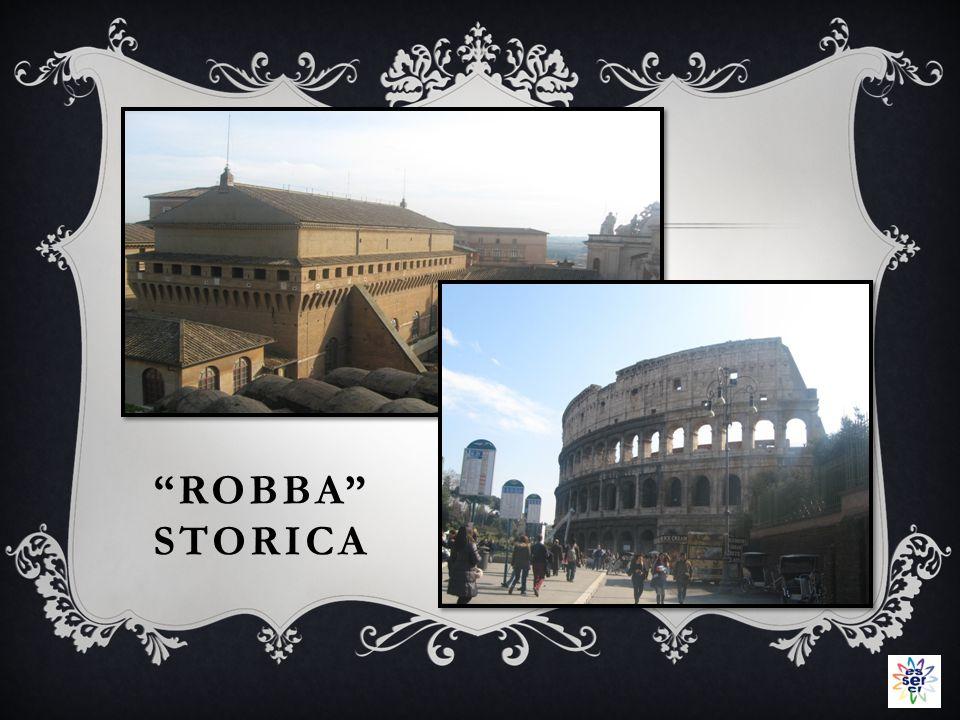 ROBBA STORICA