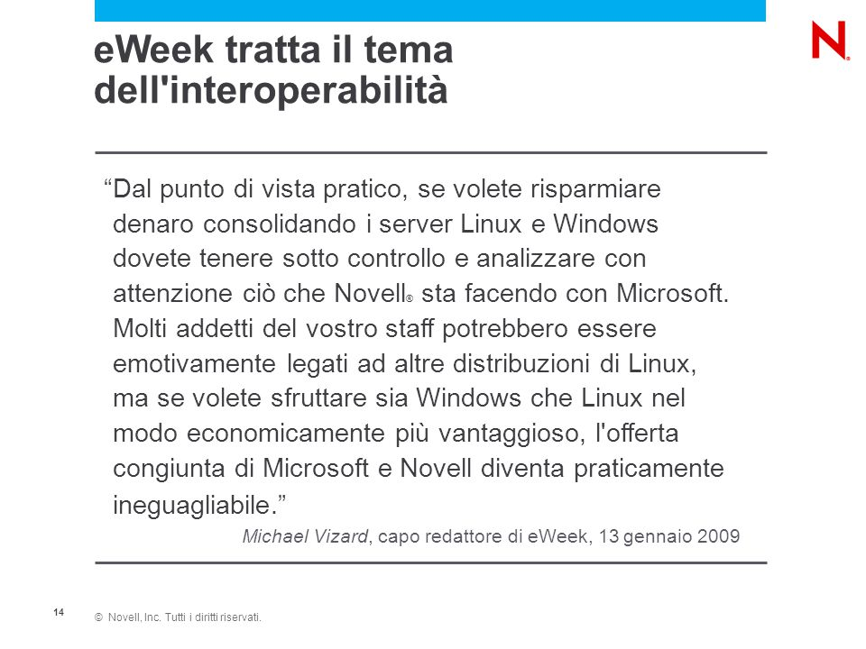 """© Novell, Inc. Tutti i diritti riservati. 14 """"Dal punto di vista pratico, se volete risparmiare denaro consolidando i server Linux e Windows dovete te"""