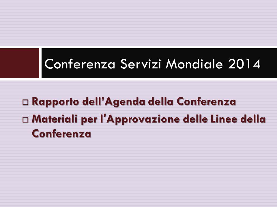  Rapporto dell'Agenda della Conferenza  Materiali per l'Approvazione delle Linee della Conferenza Conferenza Servizi Mondiale 2014