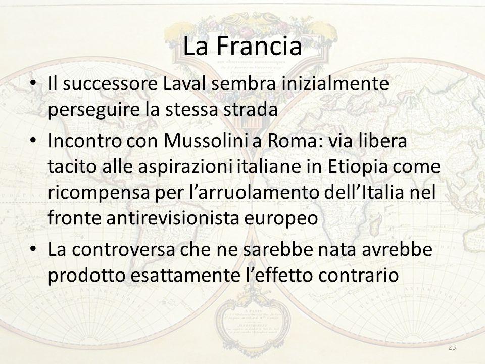 La Francia Il successore Laval sembra inizialmente perseguire la stessa strada Incontro con Mussolini a Roma: via libera tacito alle aspirazioni itali