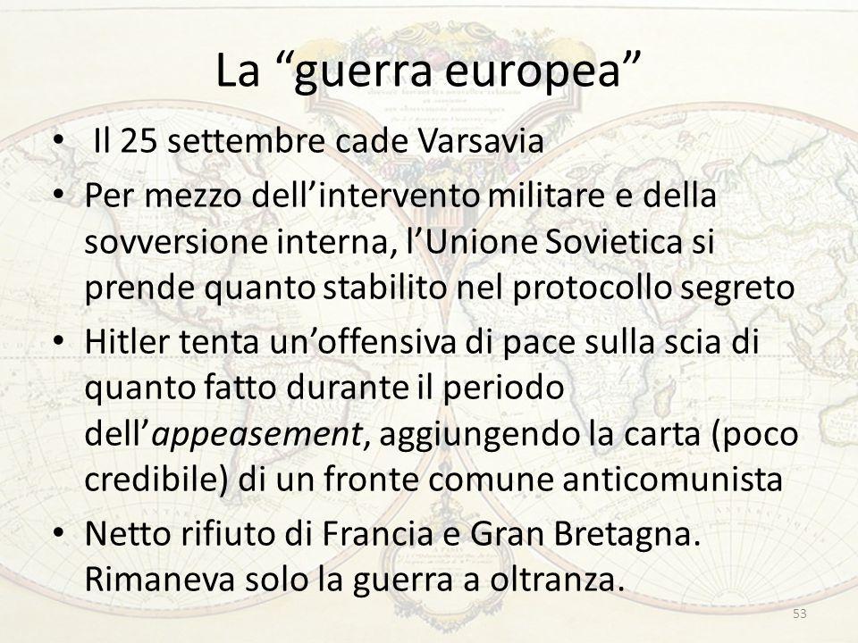 """La """"guerra europea"""" Il 25 settembre cade Varsavia Per mezzo dell'intervento militare e della sovversione interna, l'Unione Sovietica si prende quanto"""