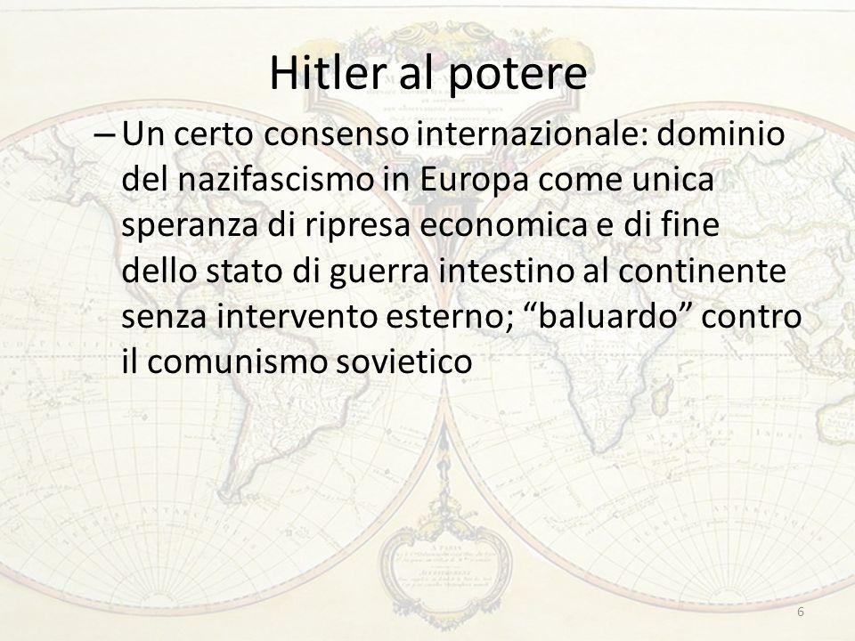 Hitler al potere – Un certo consenso internazionale: dominio del nazifascismo in Europa come unica speranza di ripresa economica e di fine dello stato