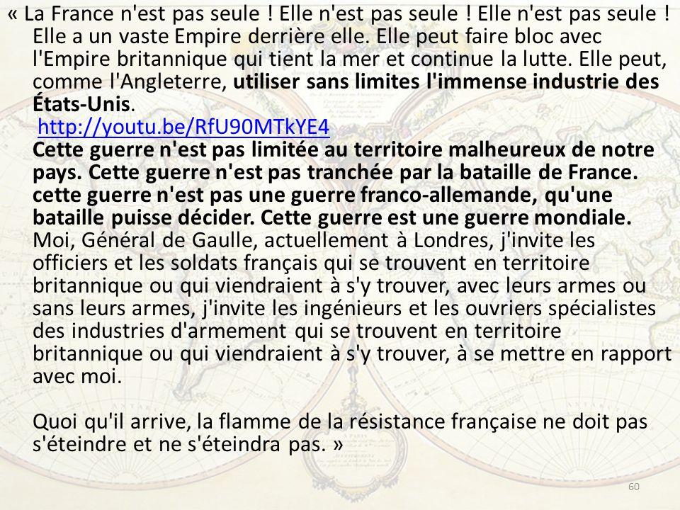 « La France n'est pas seule ! Elle n'est pas seule ! Elle n'est pas seule ! Elle a un vaste Empire derrière elle. Elle peut faire bloc avec l'Empire b