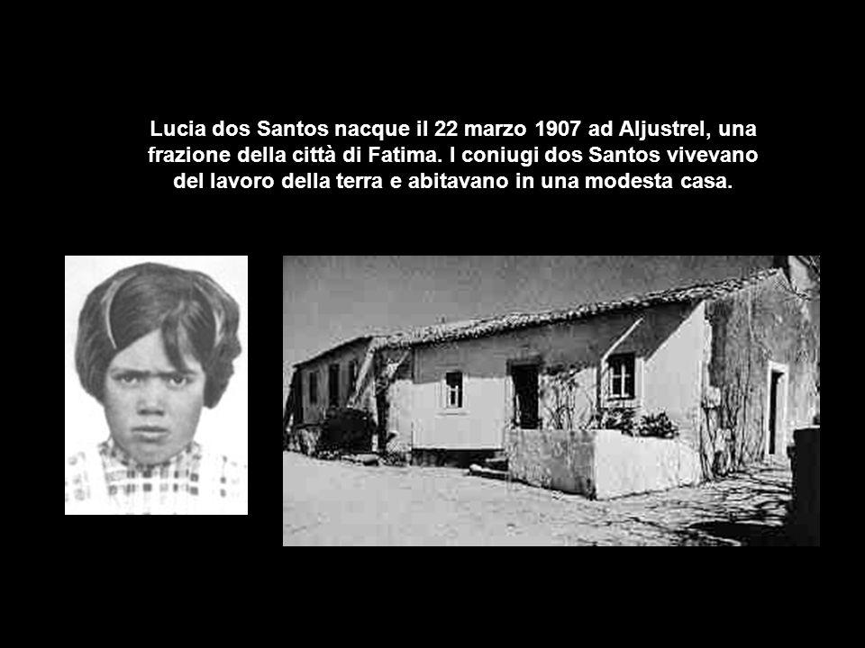 Lucia dos Santos nacque il 22 marzo 1907 ad Aljustrel, una frazione della città di Fatima.