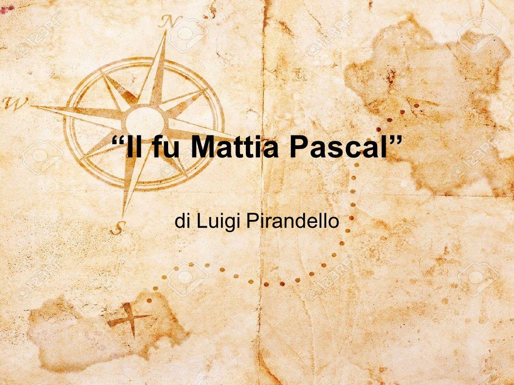 """""""Il fu Mattia Pascal"""" di Luigi Pirandello"""