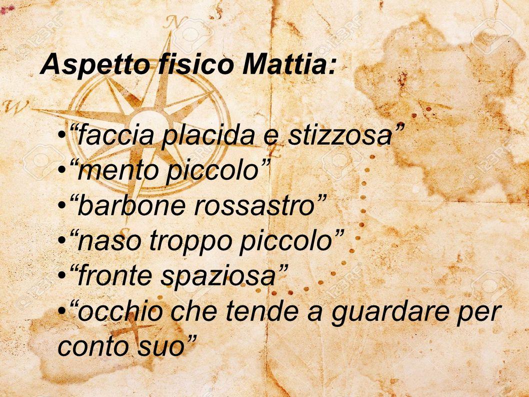 """Aspetto fisico Mattia:""""faccia placida e stizzosa""""""""mento piccolo""""""""barbone rossastro""""""""naso troppo piccolo""""""""fronte spaziosa""""""""occhio che tende a guardare"""