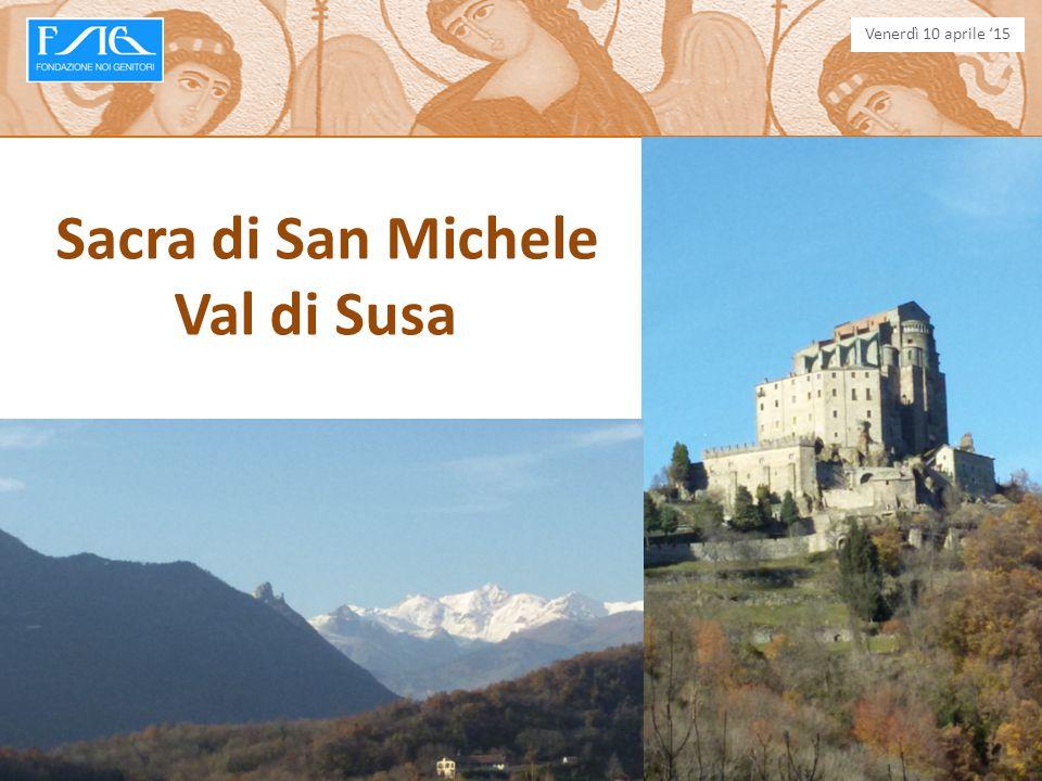 Sacra di San Michele Val di Susa Venerdì 10 aprile '15