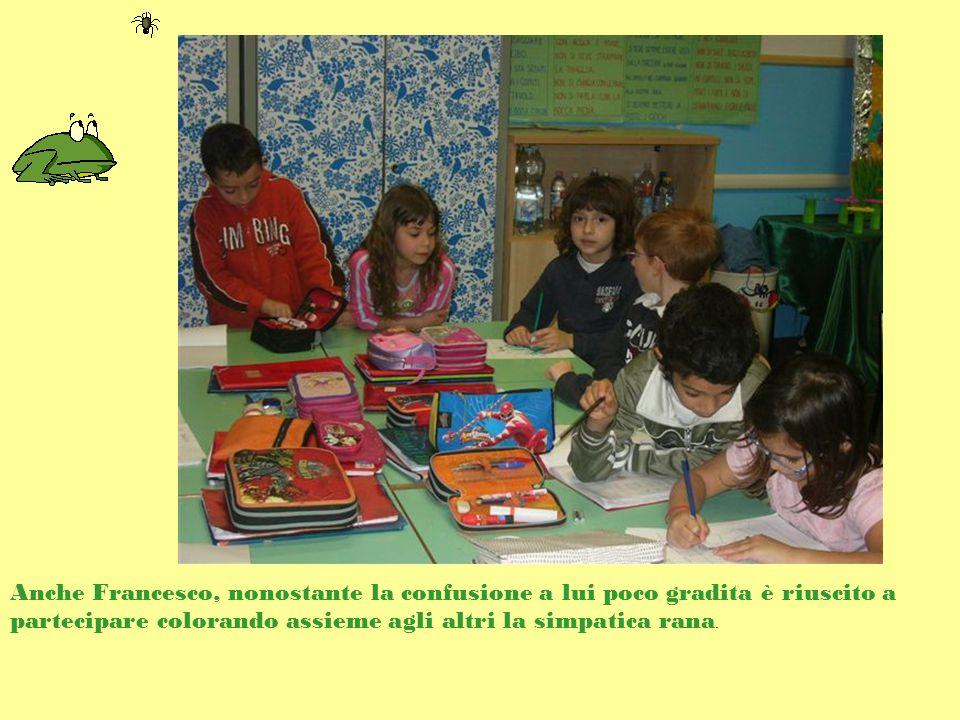 Anche Francesco, nonostante la confusione a lui poco gradita è riuscito a partecipare colorando assieme agli altri la simpatica rana.