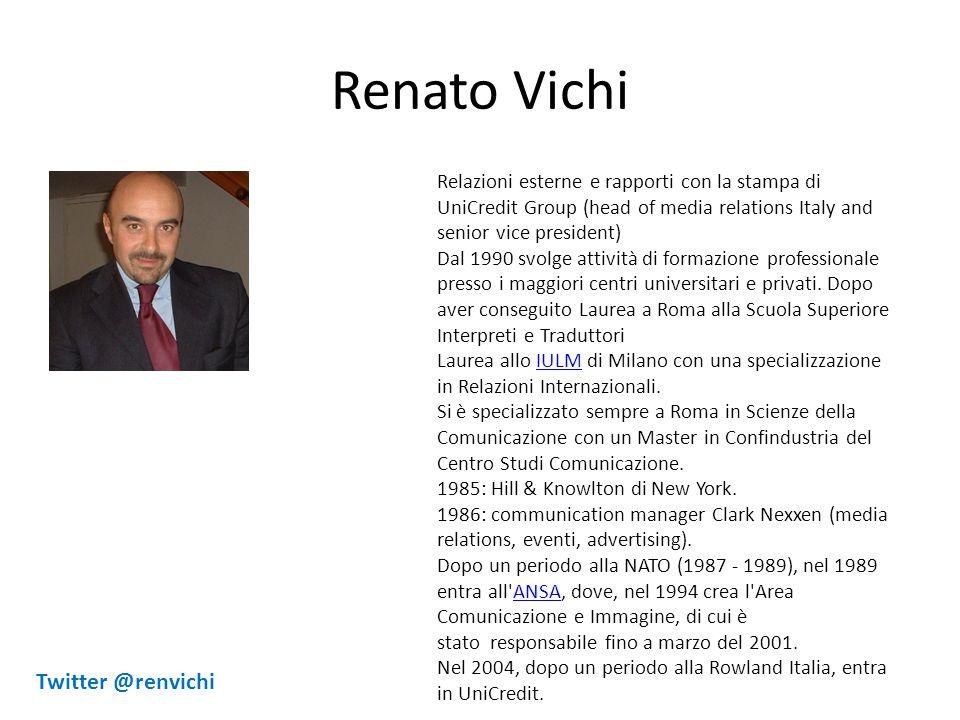 Renato Vichi Relazioni esterne e rapporti con la stampa di UniCredit Group (head of media relations Italy and senior vice president) Dal 1990 svolge attività di formazione professionale presso i maggiori centri universitari e privati.