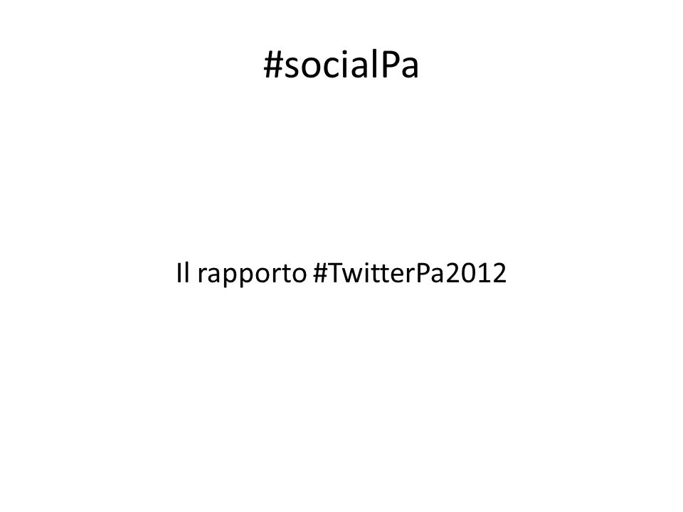 #socialPa Il rapporto #TwitterPa2012