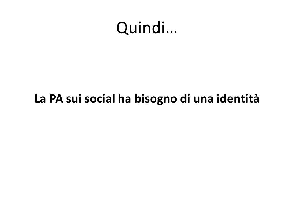 Quindi… La PA sui social ha bisogno di una identità
