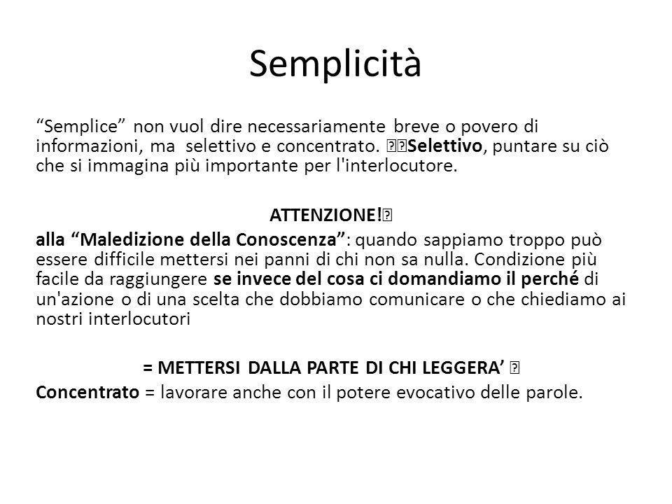 Semplicità Semplice non vuol dire necessariamente breve o povero di informazioni, ma selettivo e concentrato.