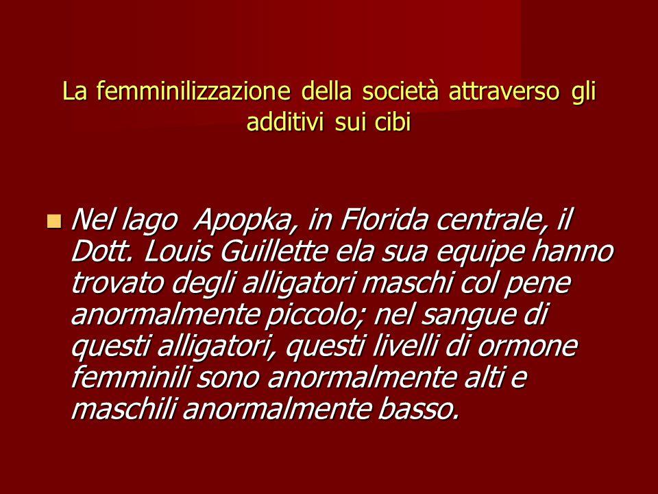 La femminilizzazione della società attraverso gli additivi sui cibi Nel lago Apopka, in Florida centrale, il Dott.