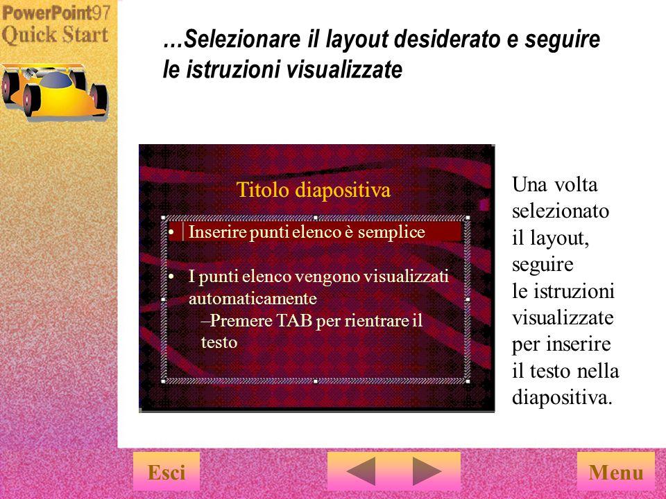 Una volta selezionato il layout, seguire le istruzioni visualizzate per inserire il testo nella diapositiva.