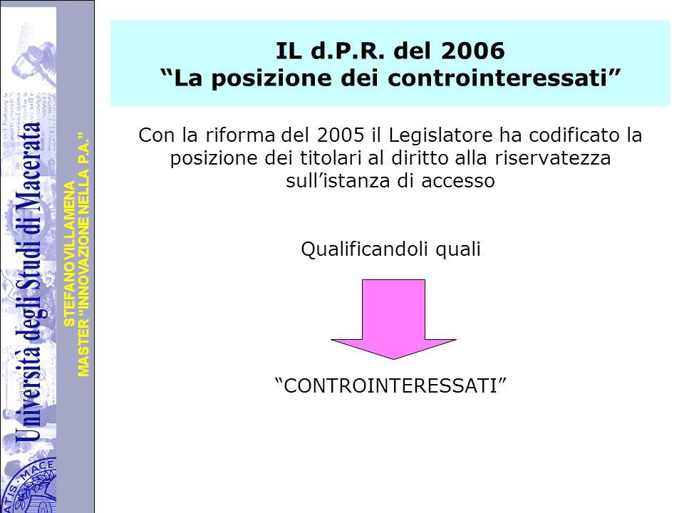 """Università degli Studi di Perugia MASTER """"INNOVAZIONE NELLA P.A."""" STEFANO VILLAMENA IL d.P.R. del 2006 """"La posizione dei controinteressati"""" Con la rif"""