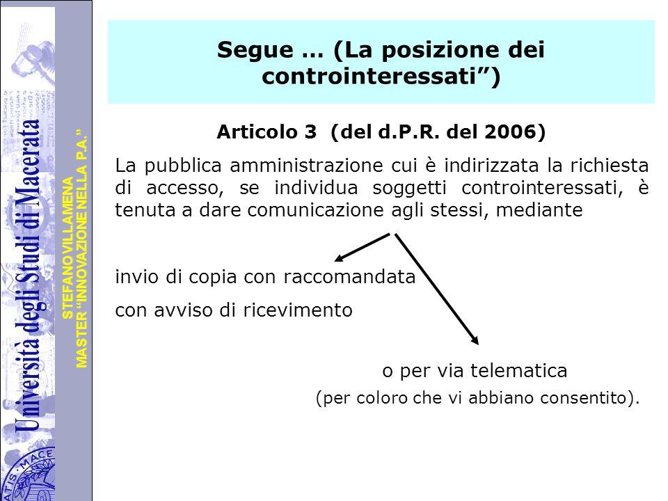 """Università degli Studi di Perugia MASTER """"INNOVAZIONE NELLA P.A."""" STEFANO VILLAMENA Segue … (La posizione dei controinteressati"""") Articolo 3 (del d.P."""