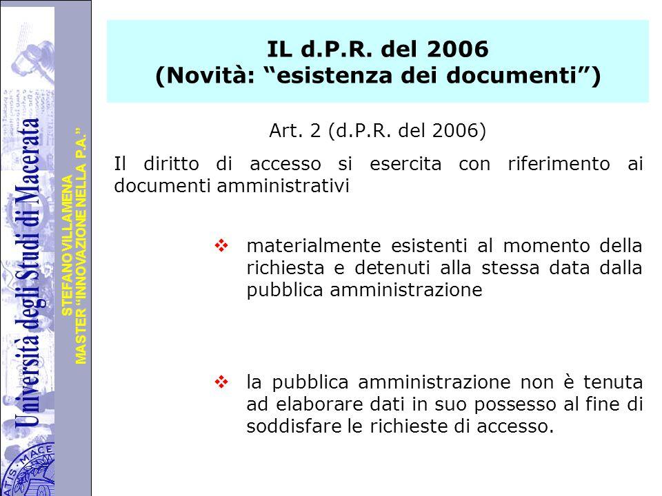 """Università degli Studi di Perugia MASTER """"INNOVAZIONE NELLA P.A."""" STEFANO VILLAMENA IL d.P.R. del 2006 (Novità: """"esistenza dei documenti"""") Art. 2 (d.P"""