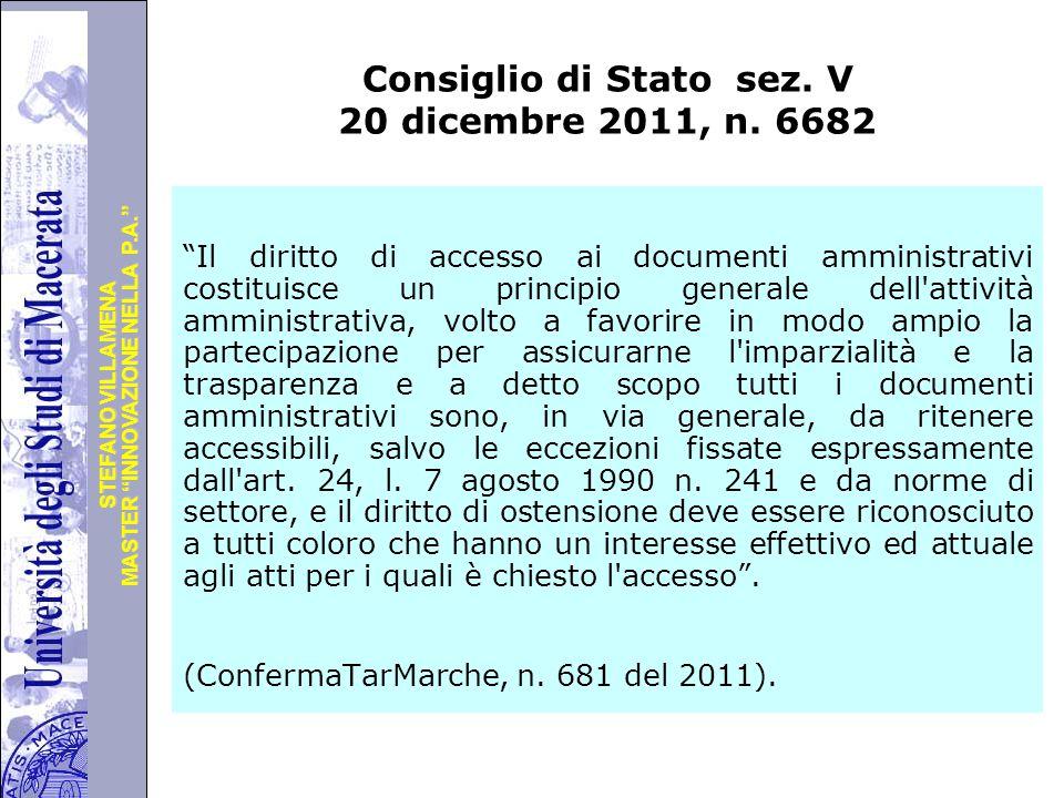 """Università degli Studi di Perugia MASTER """"INNOVAZIONE NELLA P.A."""" STEFANO VILLAMENA Consiglio di Stato sez. V 20 dicembre 2011, n. 6682 """"Il diritto di"""