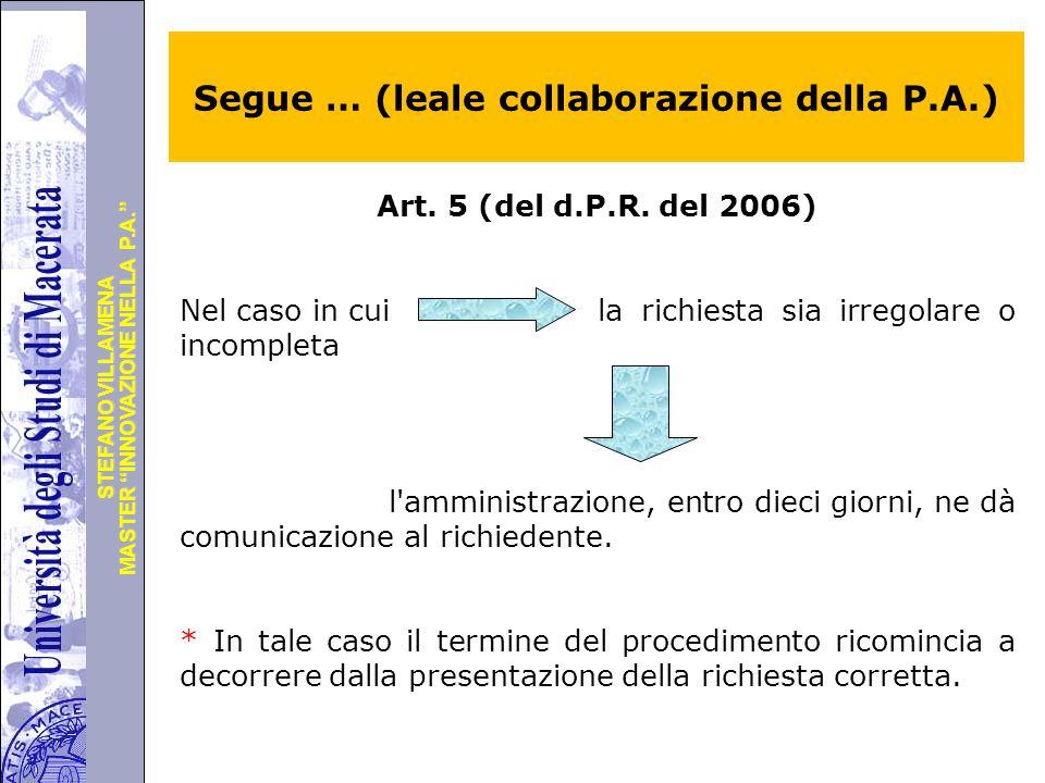 """Università degli Studi di Perugia MASTER """"INNOVAZIONE NELLA P.A."""" STEFANO VILLAMENA Segue … (leale collaborazione della P.A.) Art. 5 (del d.P.R. del 2"""