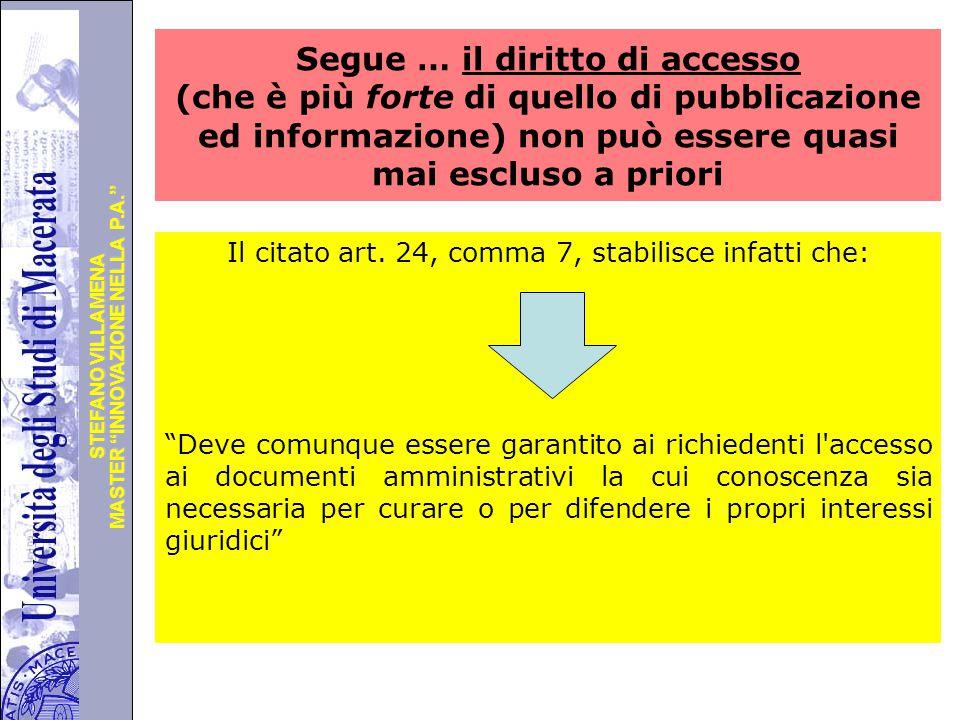 """Università degli Studi di Perugia MASTER """"INNOVAZIONE NELLA P.A."""" STEFANO VILLAMENA Segue … il diritto di accesso (che è più forte di quello di pubbli"""