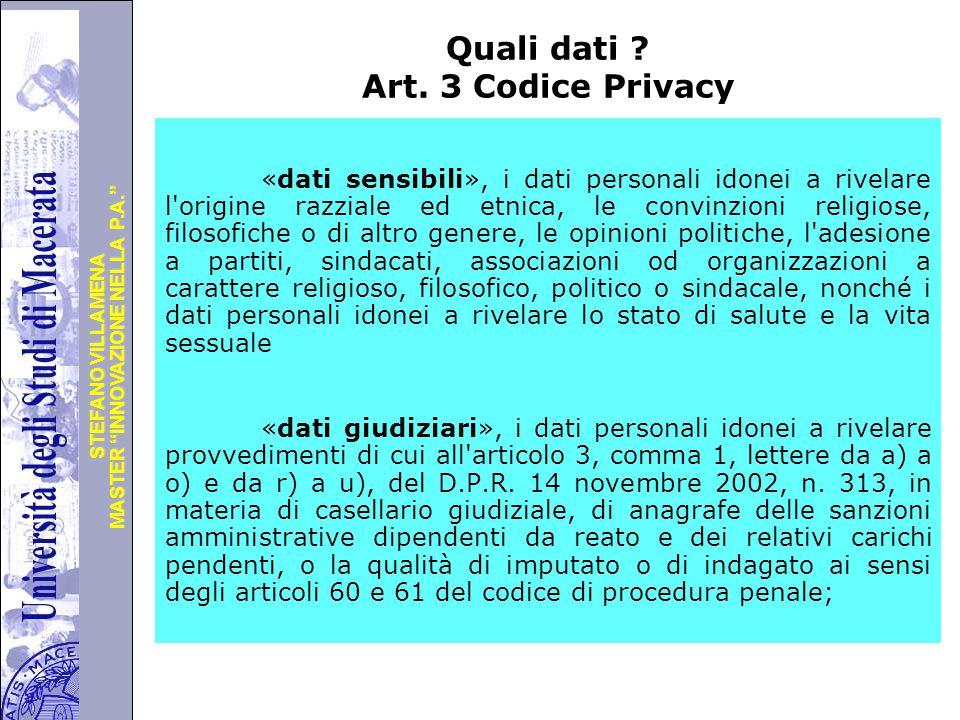 """Università degli Studi di Perugia MASTER """"INNOVAZIONE NELLA P.A."""" STEFANO VILLAMENA Quali dati ? Art. 3 Codice Privacy «dati sensibili», i dati person"""