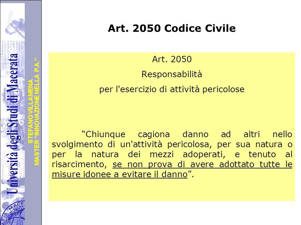 """Università degli Studi di Perugia MASTER """"INNOVAZIONE NELLA P.A."""" STEFANO VILLAMENA Art. 2050 Codice Civile Art. 2050 Responsabilità per l'esercizio d"""