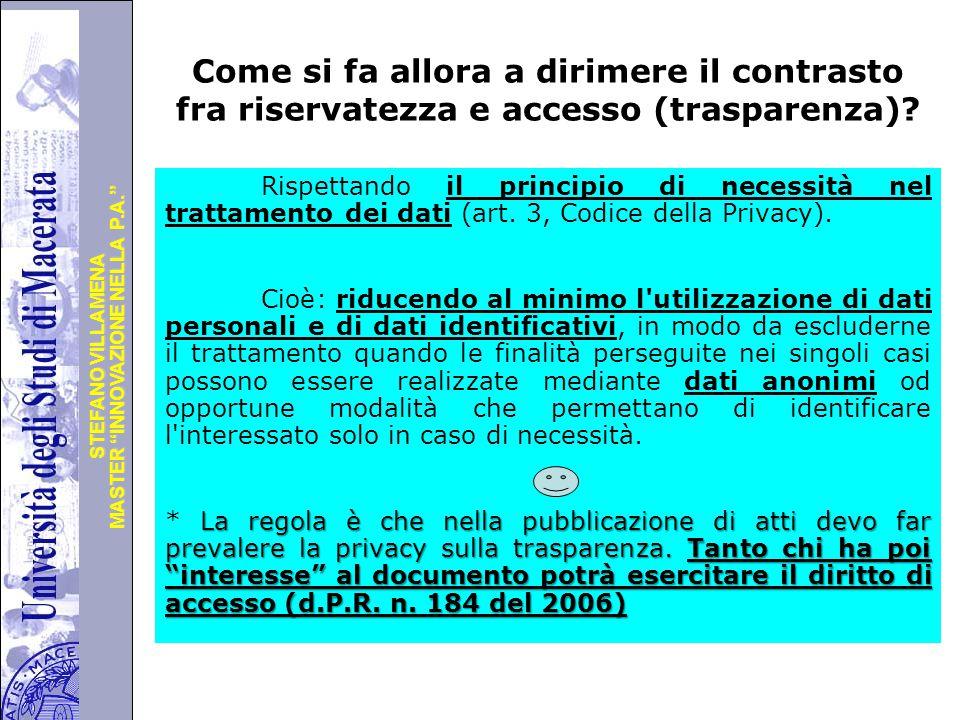 """Università degli Studi di Perugia MASTER """"INNOVAZIONE NELLA P.A."""" STEFANO VILLAMENA Come si fa allora a dirimere il contrasto fra riservatezza e acces"""