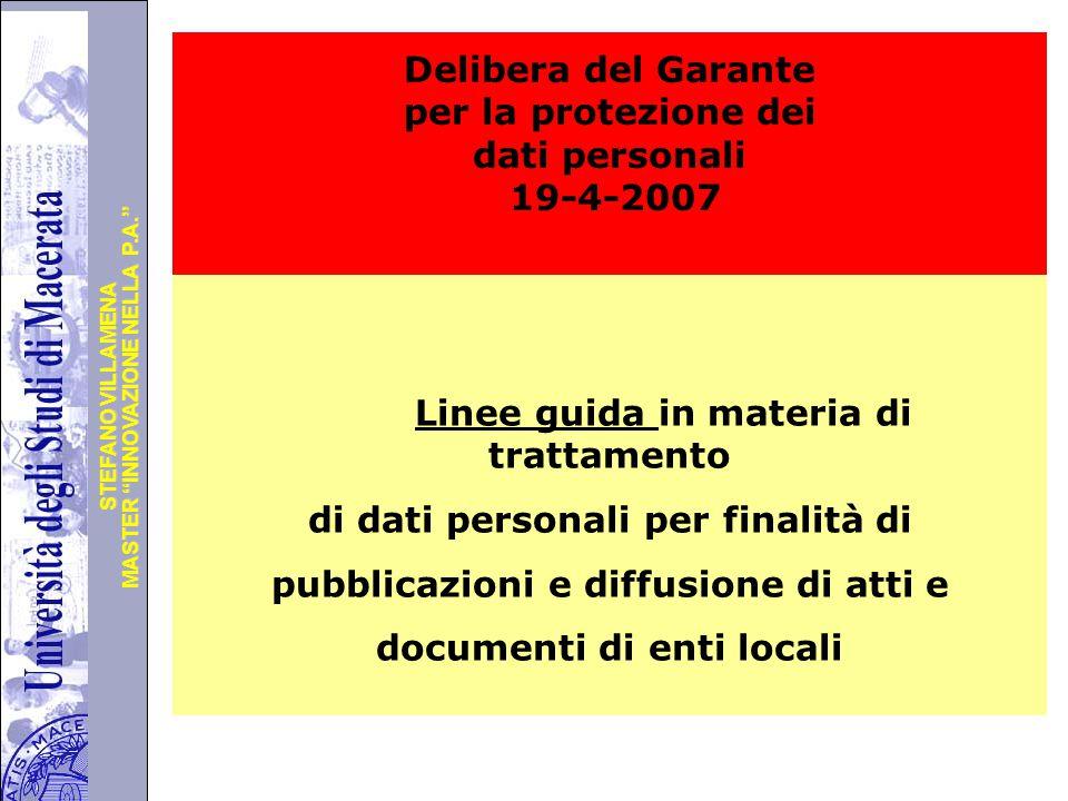 """Università degli Studi di Perugia MASTER """"INNOVAZIONE NELLA P.A."""" STEFANO VILLAMENA Delibera del Garante per la protezione dei dati personali 19-4-200"""