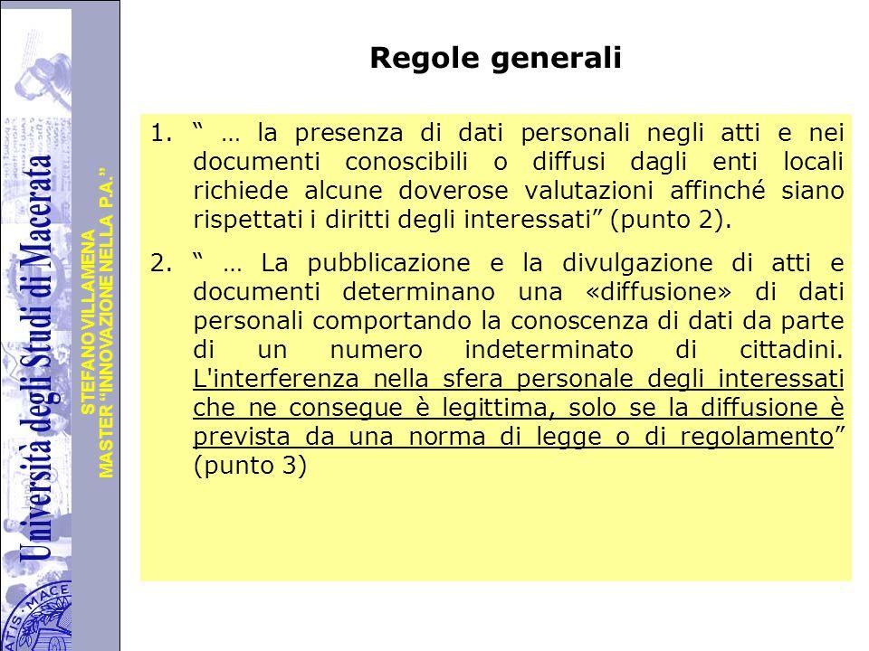 """Università degli Studi di Perugia MASTER """"INNOVAZIONE NELLA P.A."""" STEFANO VILLAMENA Regole generali 1."""" … la presenza di dati personali negli atti e n"""
