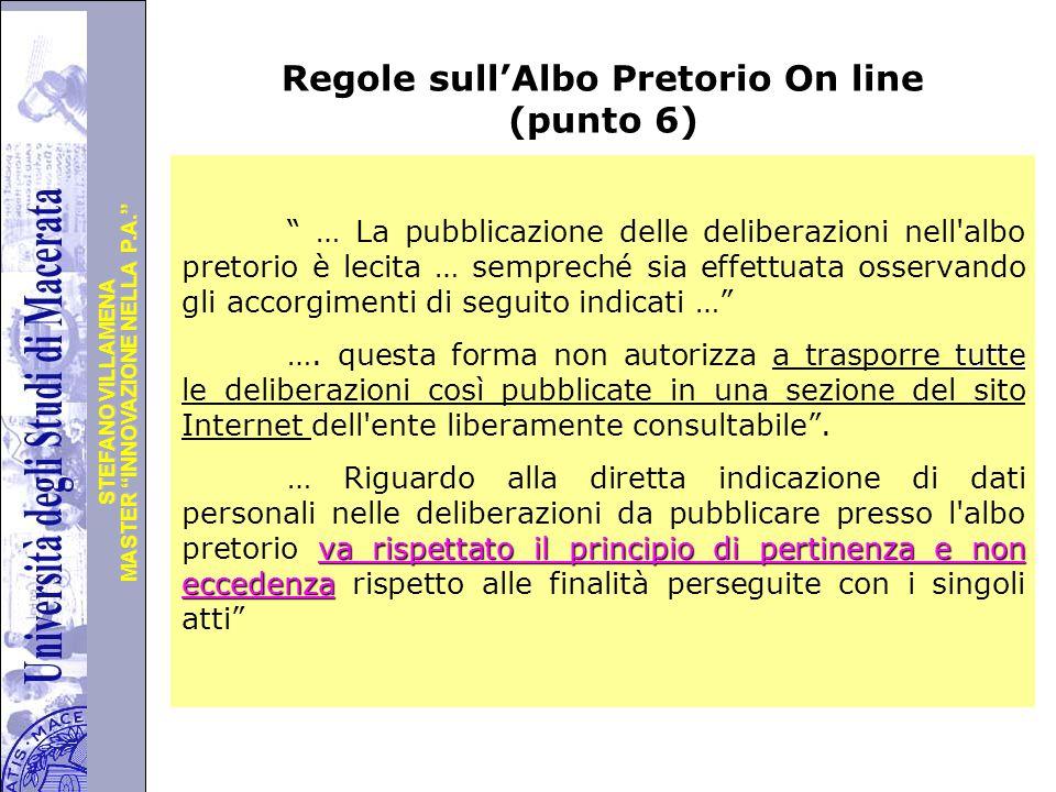 """Università degli Studi di Perugia MASTER """"INNOVAZIONE NELLA P.A."""" STEFANO VILLAMENA Regole sull'Albo Pretorio On line (punto 6) """" … La pubblicazione d"""