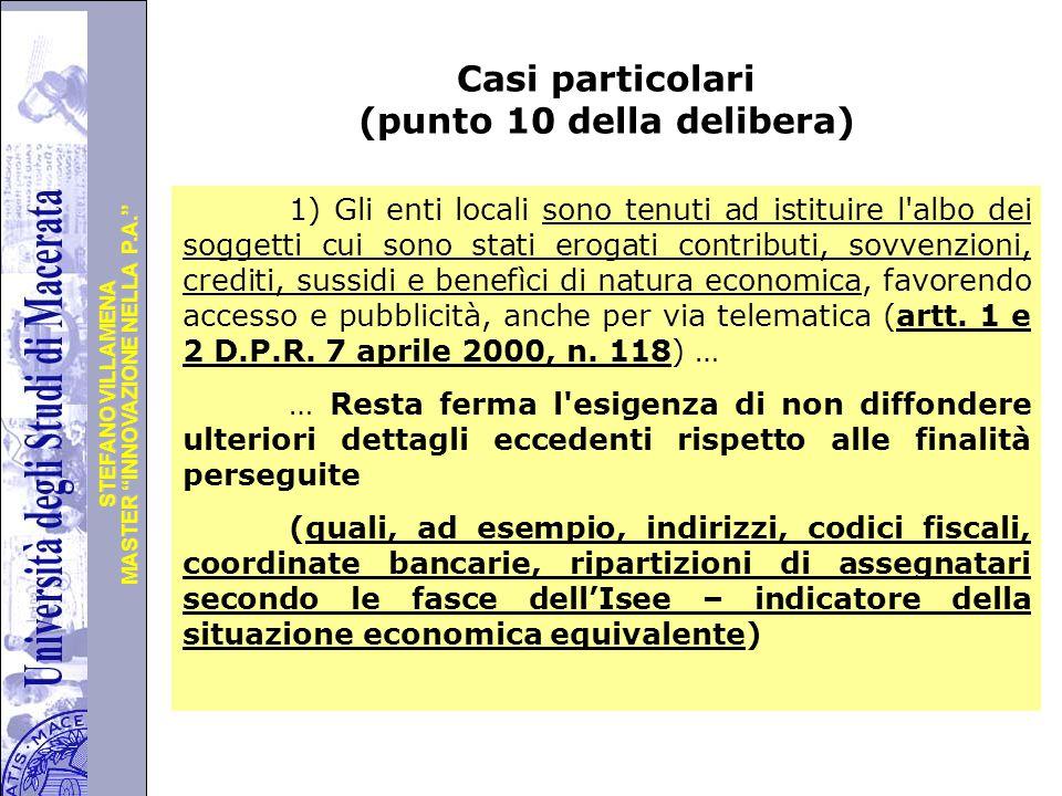 """Università degli Studi di Perugia MASTER """"INNOVAZIONE NELLA P.A."""" STEFANO VILLAMENA Casi particolari (punto 10 della delibera) 1) Gli enti locali sono"""