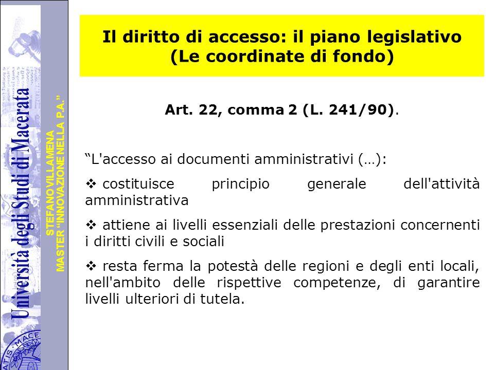 """Università degli Studi di Perugia MASTER """"INNOVAZIONE NELLA P.A."""" STEFANO VILLAMENA Il diritto di accesso: il piano legislativo (Le coordinate di fond"""