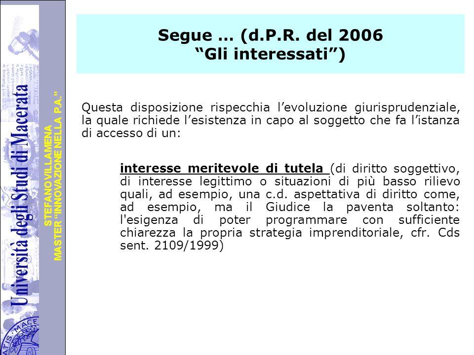 """Università degli Studi di Perugia MASTER """"INNOVAZIONE NELLA P.A."""" STEFANO VILLAMENA Segue … (d.P.R. del 2006 """"Gli interessati"""") Questa disposizione ri"""