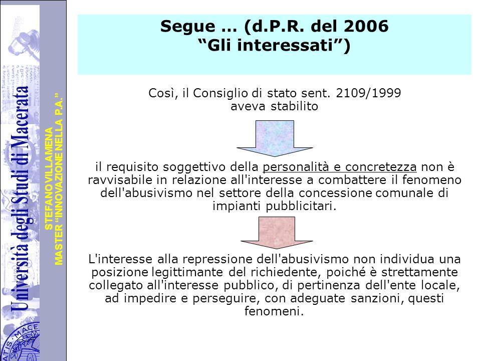 """Università degli Studi di Perugia MASTER """"INNOVAZIONE NELLA P.A."""" STEFANO VILLAMENA Segue … (d.P.R. del 2006 """"Gli interessati"""") Così, il Consiglio di"""