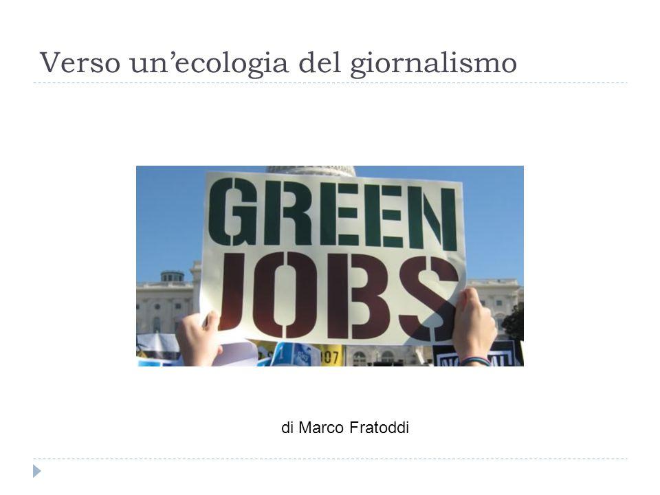 Verso un'ecologia del giornalismo di Marco Fratoddi